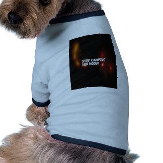 Stop Camping You Noob Dog Clothes