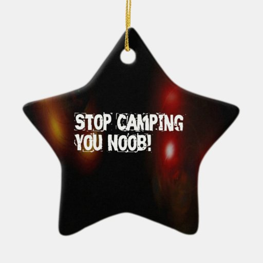 Stop Camping You Noob Christmas Tree Ornament