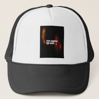 Stop Camping You Noob Trucker Hat