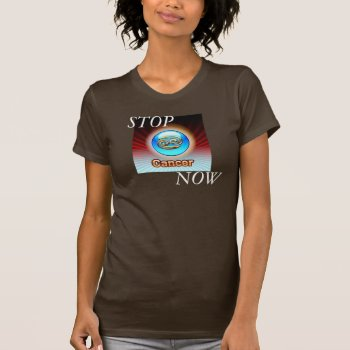 Stop Cancer Now  Women's Canvas Tee by creativeconceptss at Zazzle