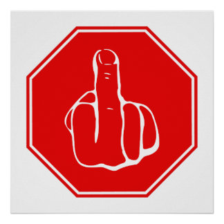Stop Caution Middle Finger Funny Road Traffic Sign
