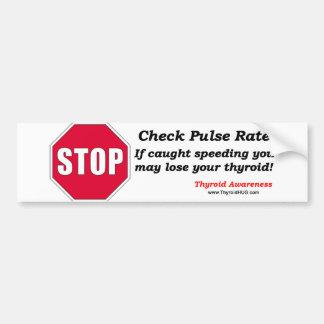 Stop! Check Pulse Rate Bumper Sticker