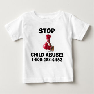 STOP CHILD ABUSE! BABY T-Shirt
