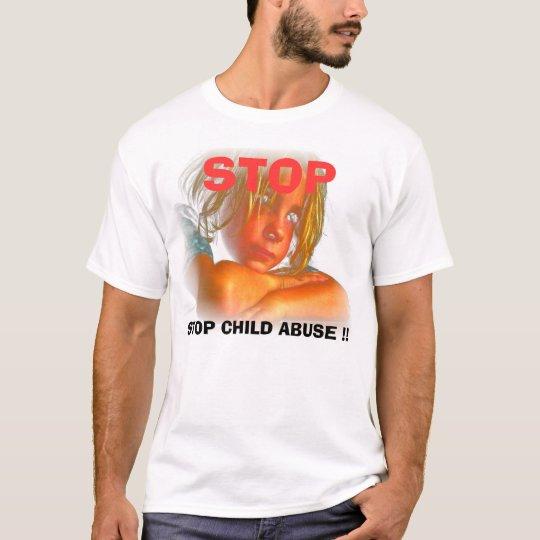 STOP CHILD ABUSE, STOP CHILD ABUSE !!, STOP  T-Shirt