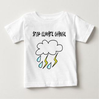Stop climate Change! Ecology products! Baby T-Shirt