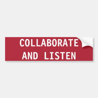 STOP, COLLABORATE AND LISTEN BUMPER STICKER