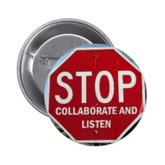 STOP.  Collaborate and Listen Button