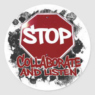 Stop! Collaborate and Listen. Classic Round Sticker