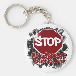 Stop! Collaborate and Listen. Keychain