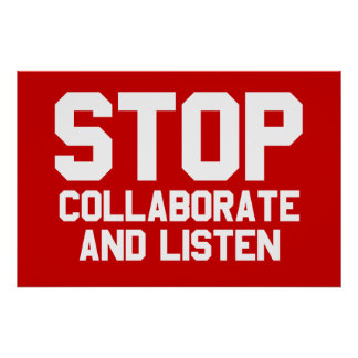 stop collaborate and listen poster