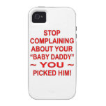 "Stop Complaining About Your ""Baby Daddy"" You Pick Case-Mate iPhone 4 Cover"