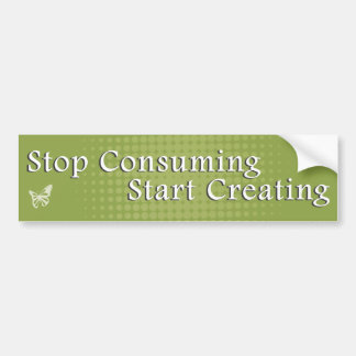Stop Consuming Start Creating Bumper Sticker