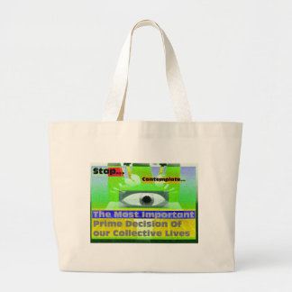 Stop contemplate the most important decision large tote bag