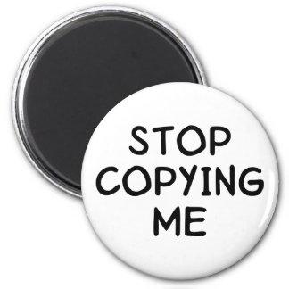 Stop Copying Me Magnet