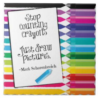 """Stop Counting Crayons 6""""x6"""" tile"""