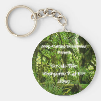 Stop Cutting Down Our Forests... Key Chain