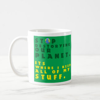 """""""Stop Destroying Our Planet"""" Mug"""