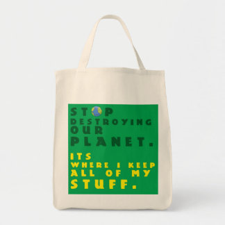 """Stop Destroying our Planet"" Reuseable Grocery Bag"