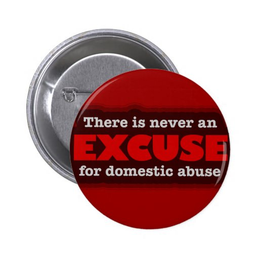 Stop Domestic Abuse - There Is No Excuse Pinback Buttons