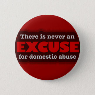 Stop Domestic Abuse - There Is No Excuse Pinback Button