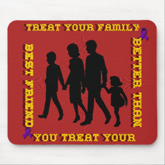 Stop Domestic Violence / Treat Your Family Mouse Pad