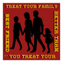 Stop Domestic Violence / Treat Your Family Poster