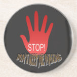Stop Don`t Keep Me Waiting with Background Drink Coaster