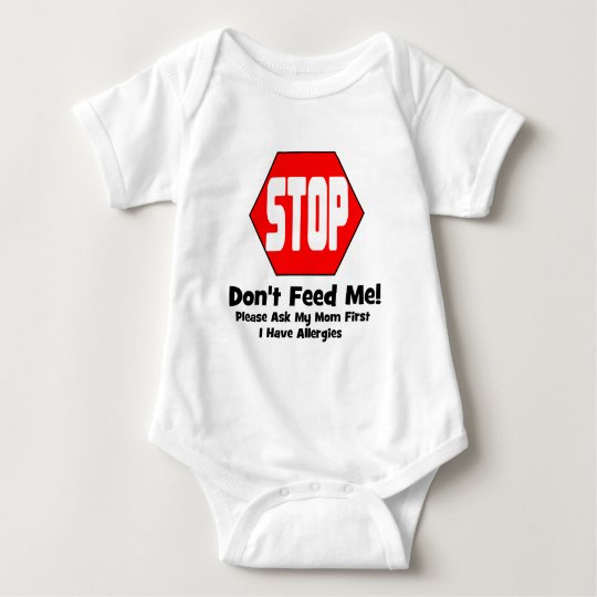 Stop!  Don't Feed Me!  I Have Allergies Baby Bodysuit