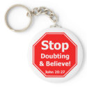Stop Doubting & Believe zazzle_keychain