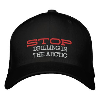 STOP, DRILLING INTHE ARCTIC EMBROIDERED BASEBALL CAP