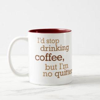 Stop Drinking Coffee Two-Tone Coffee Mug