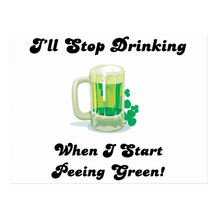 Stop Drinking when I'm Peeing Green Postcard