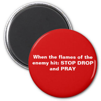 STOP DROP and Pray 2 Inch Round Magnet