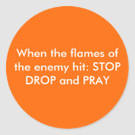 STOP DROP and Pray Round Sticker