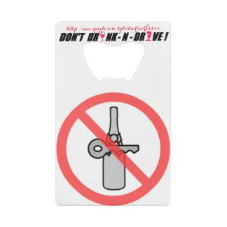 """Stop DRUNKS DRIVING!"" Credit Card Bottle Opener"