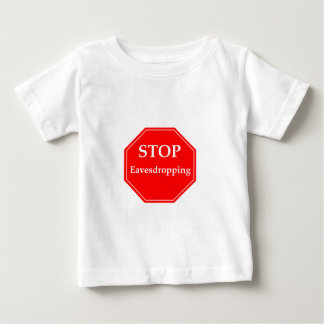 Stop Eavesdropping Baby T-Shirt