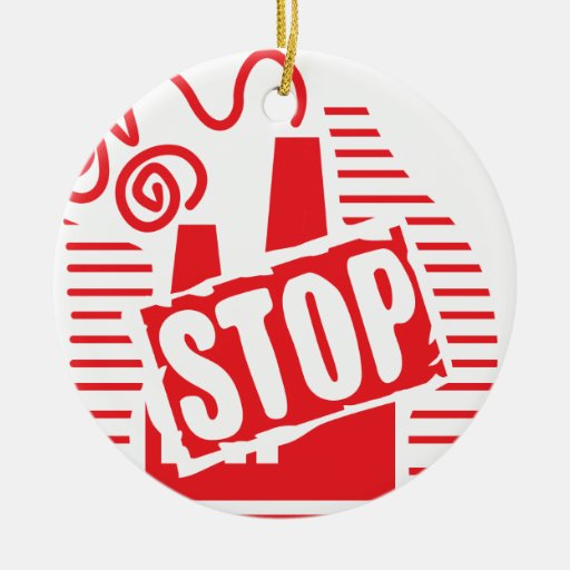 STOP FACTORY POLLUTION RED LOGO CAUSES ENVIRONMENT Double-Sided CERAMIC ROUND CHRISTMAS ORNAMENT