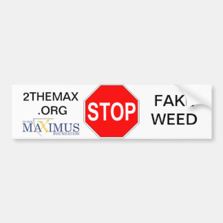 STOP Fake Weed with To The Maximus! Bumper Sticker