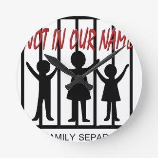 Stop Family Separation - Support immigrant familie Round Clock