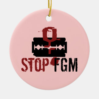 Stop FGM Christmas ornamentation Women's Rights ac Ceramic Ornament