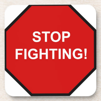 Stop Fighting Coaster