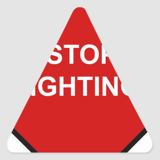 Stop Fighting Triangle Sticker