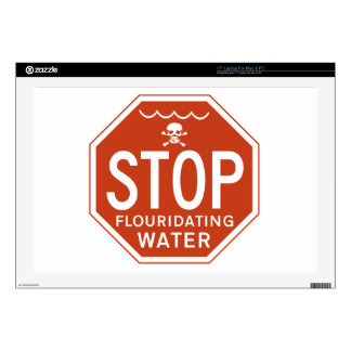 STOP FLUORIDATING WATER -fluoride/activism/protest Skins For Laptops