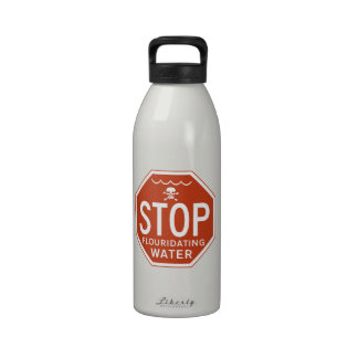 STOP FLUORIDATING WATER -fluoride/activism/protest Reusable Water Bottles