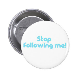 stop following me 2 inch round button