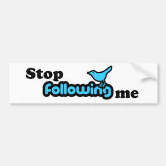 Stop following me car bumper sticker