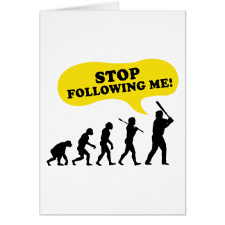 Stop Following Me Card