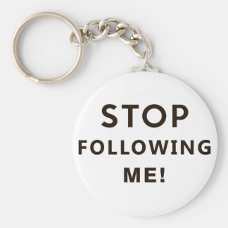 stop following me funny text humor message keychain