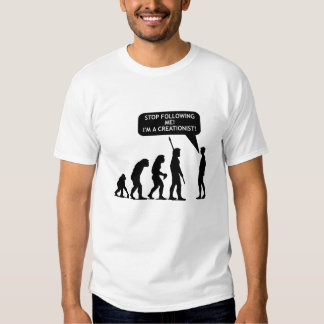 Stop Following Me, I'm a Creationist!!! (Light) Tee Shirt
