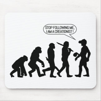 Stop following me, I'm a Creationist! Mouse Pad